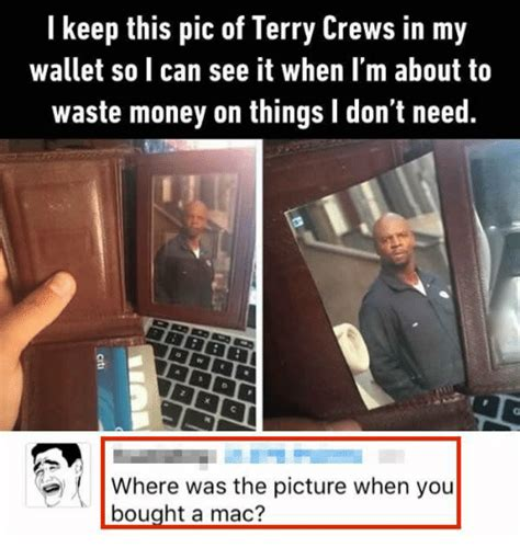 Meme Wallet - i keep this pic of terry crews in my wallet so i can see