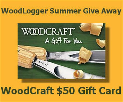 Woodcraft Gift Card - summer 2014 woodcraft 50 gift card give away