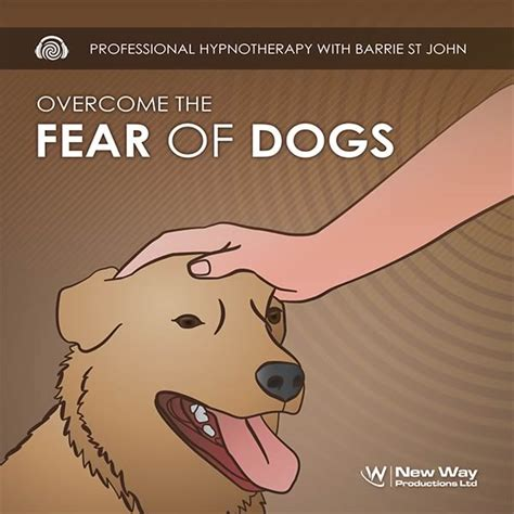 phobia of dogs overcome fear of dogs phobia hypnosis cd mp3