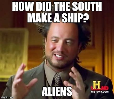 Make A Meme Aliens - make a meme aliens 28 images ancient aliens meme