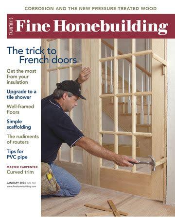 issue 222 fine homebuilding issue 160 fine homebuilding