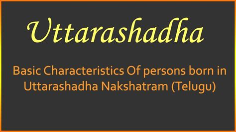 born with characteristics basic characteristics of persons born in uttarashadha