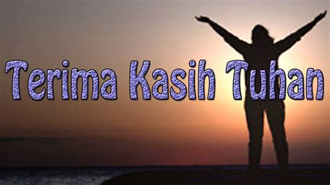 lagu rohani kristen terima kasih tuhan youtube
