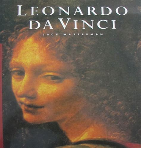 Leonardo Da Vinci Essay by Leonardo Da Vinci By Wasserman Paintings Drawings Essays 1984 Hardcover