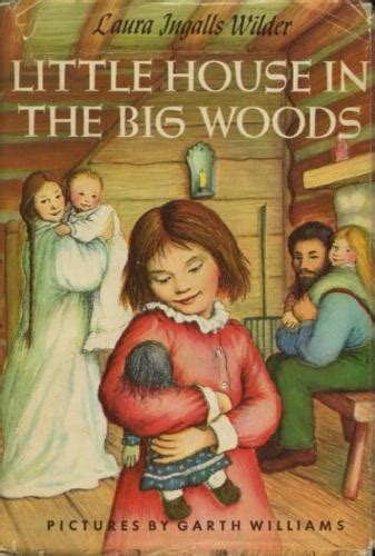 little house in the big woods one of my favs as a child books pinterest little houses children and reading