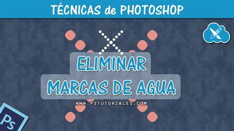 imagenes libres sin marca de agua eliminar marcas de agua photoshop tutorial youtube