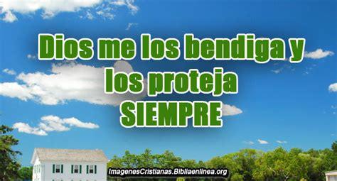 imagenes dios te bendiga hermano imagenes con frases dios me los bendiga y los proteja para