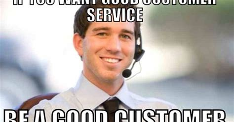 Customer Service Meme - this needs to be stated in the hold music and repeated