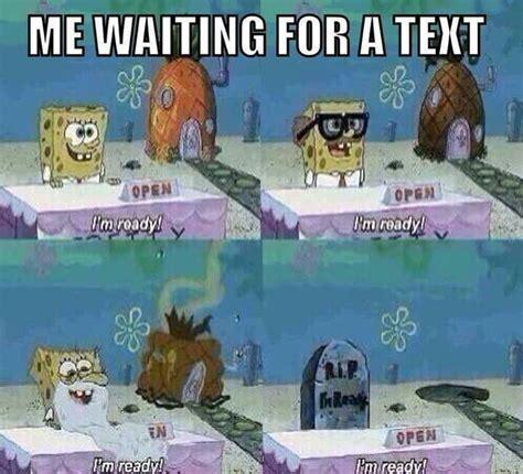 bahaha  waiting   textspongebob ha ha