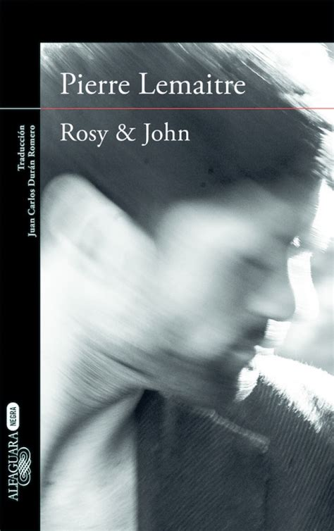 buy rosy john by pierre lemaitre with free delivery rosy john de pierre lemaitre la historia en mis libros