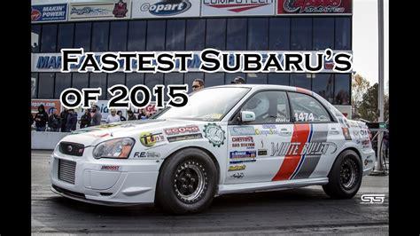 fastest subaru 2015 and fastest subaru 1 4 mile drag racing
