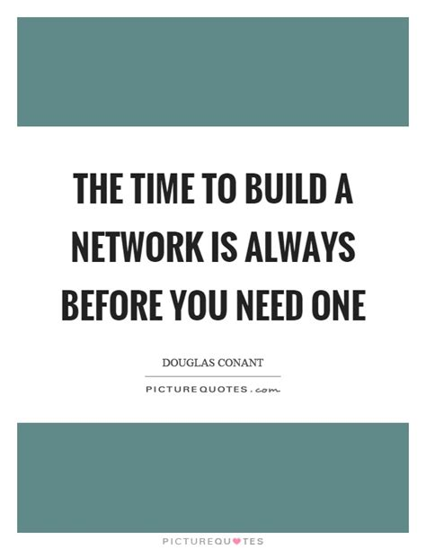 time to build network quotes network sayings network picture quotes