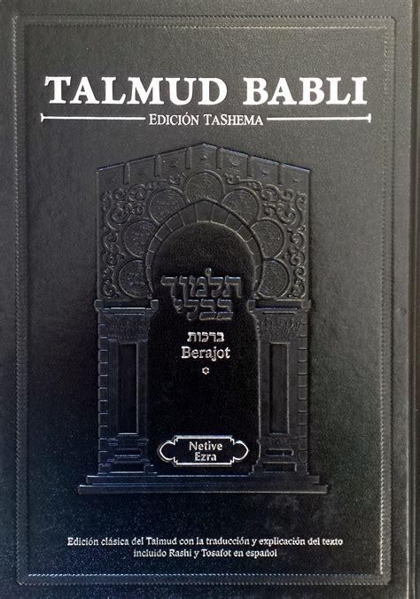 origen del libro talmud a talmud berajot edicion tashema hebreo espanol grande