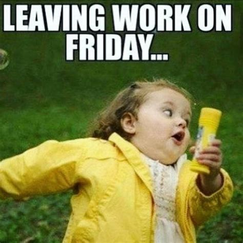Friday Work Meme - 80 it s friday memes 2017