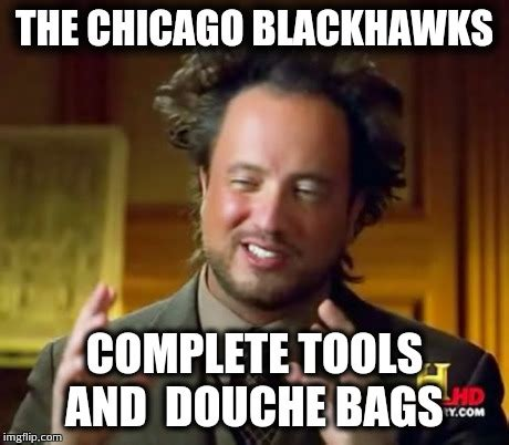 Blackhawks Meme - the chicago blackhawks imgflip