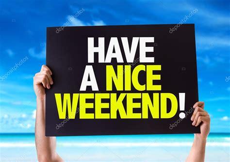 A Weekend by Habe Eine Sch 246 Nes Wochenende Karte Stockfoto 73410959