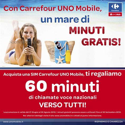 uno mobile carrefour uno mobile attiva una sim e hai 60 minuti gratis