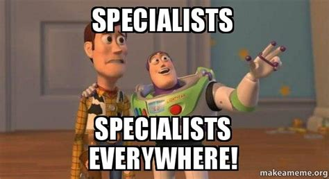 Toy Story Everywhere Meme - specialists specialists everywhere buzz and woody toy
