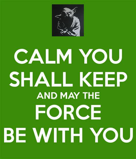 May The Force Be With You Meme - yoda speak the force may the force be with you know
