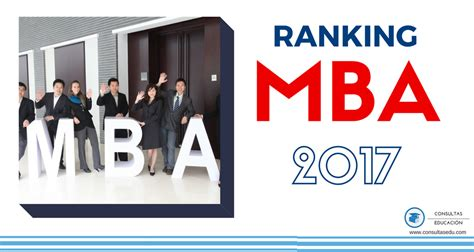 Financial Times Canada Mba Ranking by Ranking Mba 2017
