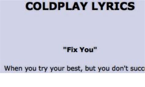 Coldplay When You Try Your Best | coldplay lyrics fix you when you try your best but you don
