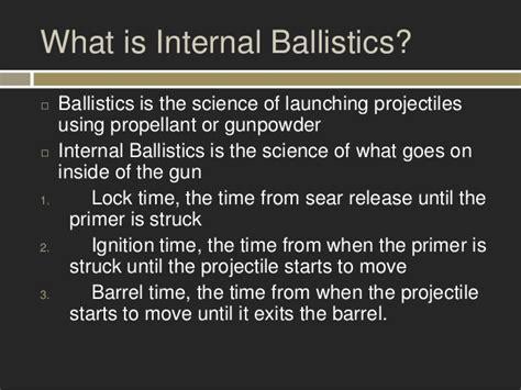 Interior Ballistics by Ballistics Ryan Begley Pptx 1
