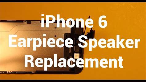 iphone 6 earpiece speaker replacement how to change