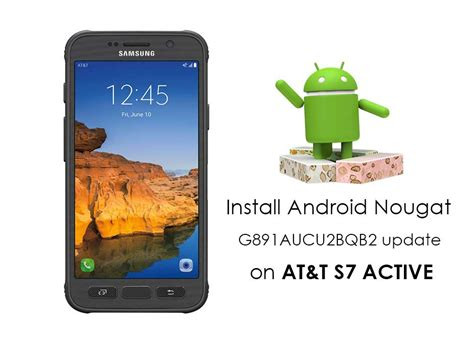 Android Update S7 by Install Android Nougat G891aucu2bqb2 Update On At T S7 Active
