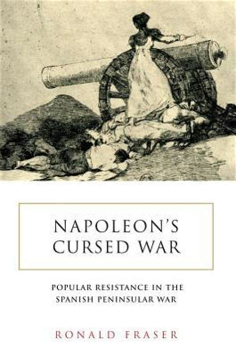 napoleon bonaparte biography in spanish napoleon s cursed war popular resistance in the spanish