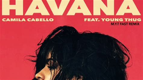 download mp3 havana feat young thug havana camila cabello ft young thug m y t fast remix