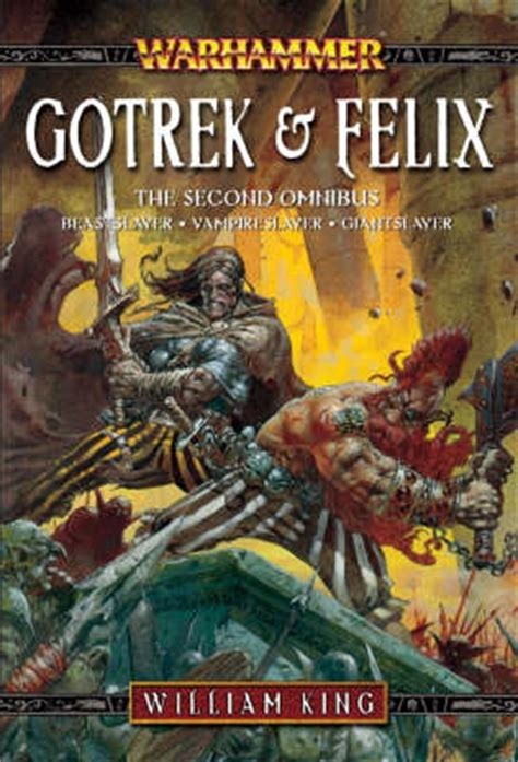 the beast slayer books gotrek and felix the second omnibus by william king