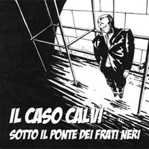 il caso calvi il caso calvi on mafia and shops