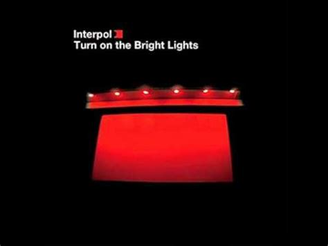 interpol turn on the bright lights interpol turn on the bright lights 1 6