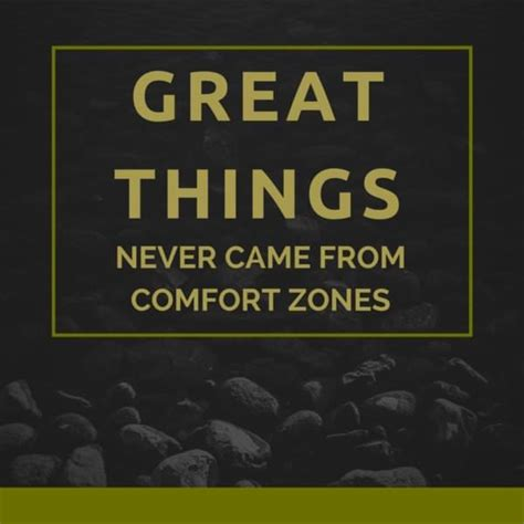 great things never came from comfort zones 25 1 positive quotes about the bright side of life