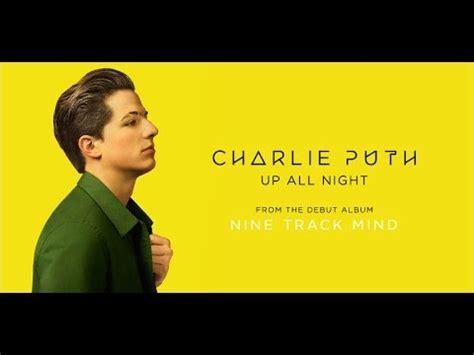 charlie puth up all night lyrics terjemahan 和訳 charlie puth see you again piano ver lyrics