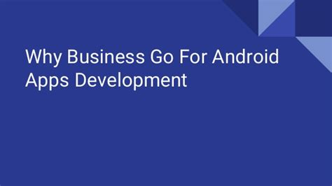 android themes ppt why business go for android apps development ppt