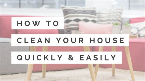 how to clean house fast and easy how to clean the house quickly and easily youtube