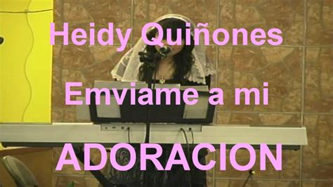 heidy quionez youtube heidy qui 241 onez youtube