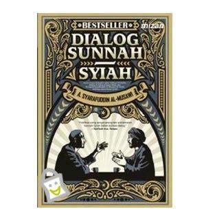 Buku Dialog Seputar Kekuatan Gaib wahai rafidhah apakah kalian tahu maksud dari hadits husein minnii wa min husein