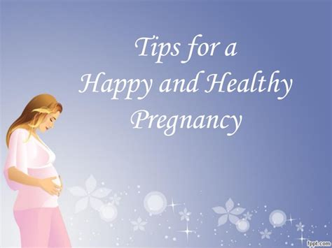 7 Tips For A Healthy Happy Pregnancy by Tips For A Happy And Healthy Pregnancy