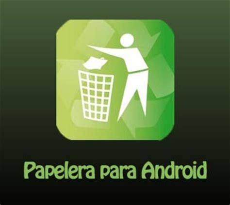 recycle bin for android papelera de reciclaje para android movilandroid