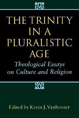 Philosophical And Theological Essays On The by The In A Pluralistic Age Theological Essays On Culture And Religion By Kevin J
