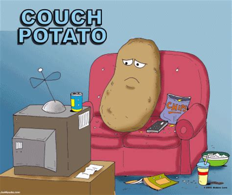 how to not be a couch potato couch potato bitchings gripings