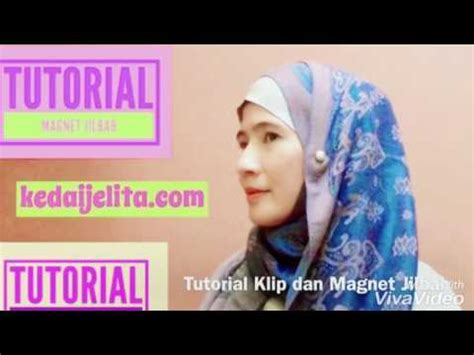 tutorial video klip tutorial klip hijab dan magnet hijab pashmina simple