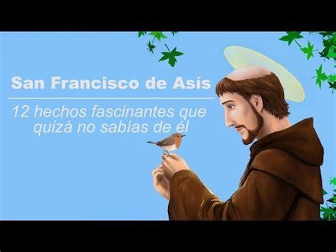 quien era san francisco de asis san francisco de asis qui 233 n era san francisco de as 237 s y