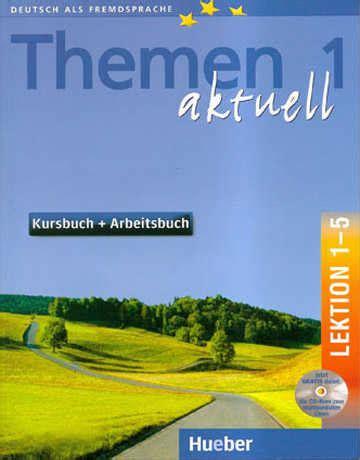libro themen aktuell 1 lektionen themen aktuell 1 a1 lektionen 1 5 kursbuch und arbeitsbuch mit cd audio und cd rom