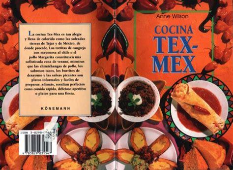 cocina tex mex recetas cocina tex mex wilson