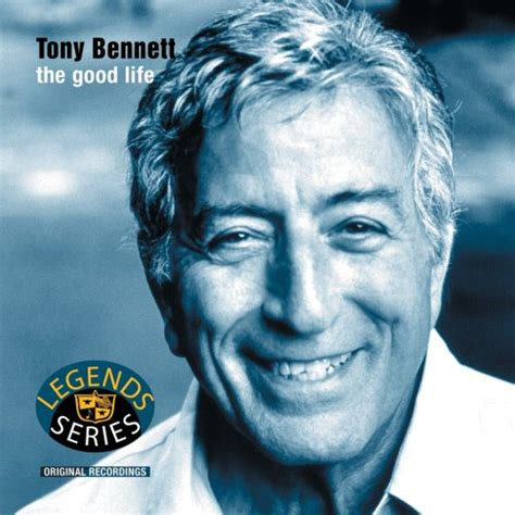 the good life tony bennett mp3 download release the good life by tony bennett musicbrainz