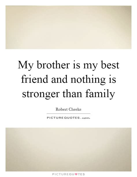 Brothers Are Best Friends Quotes