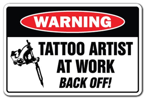 Tattoo Aftercare Warning Signs | tattoo artist at work warning sign gag studio gift funny